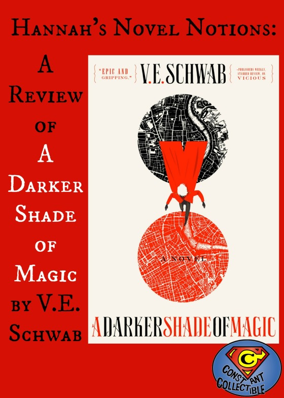 Hannah's Novel Notions A Review of A Darker Shade of Magic by V.E. Shwab