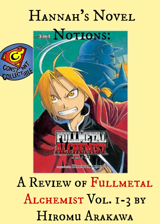 Hannah's Novel Notions A Review of Fullmetal Alchemist Vol. 1-3 by Hiromu Arakawa