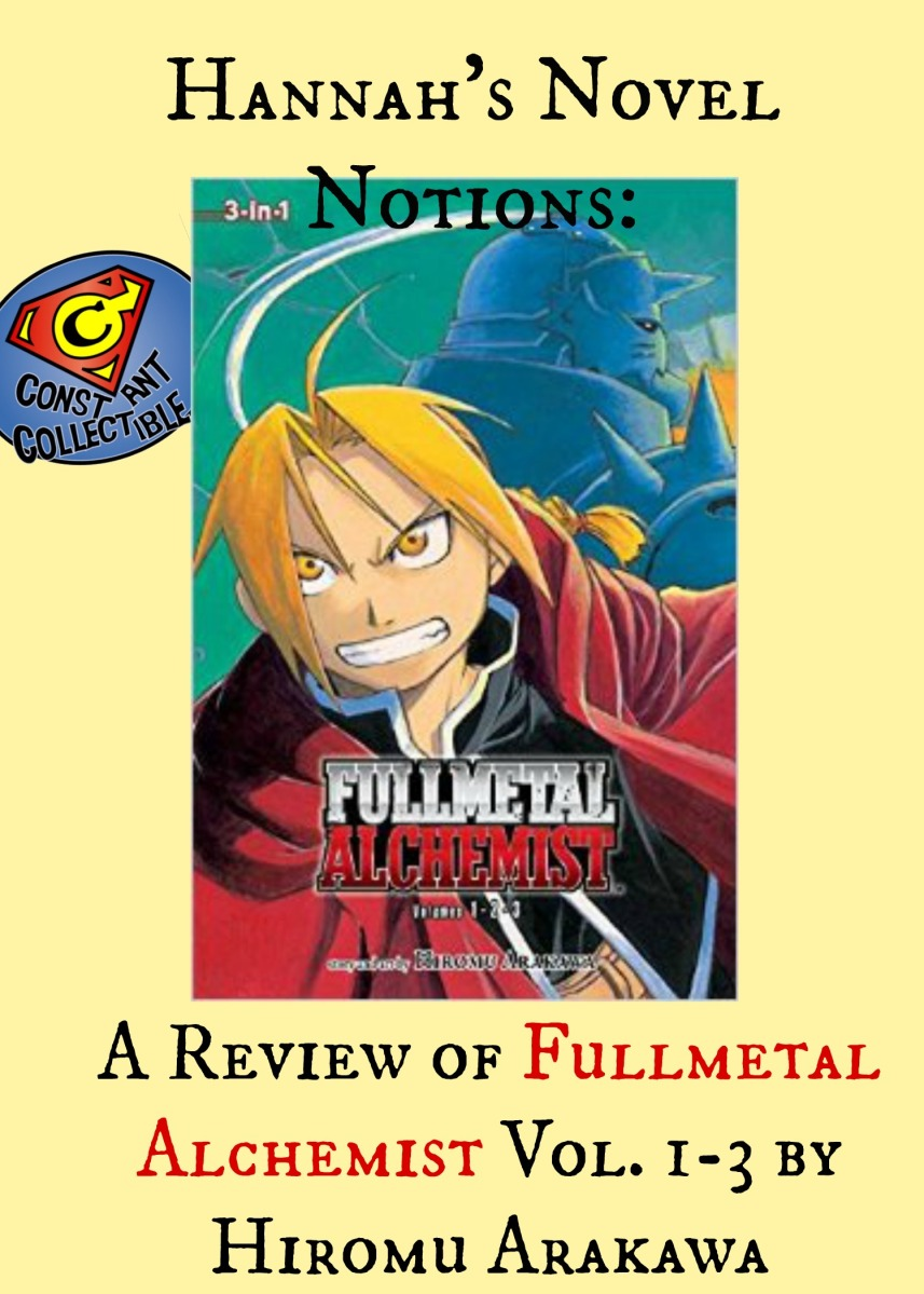 hannah s novel notions a review of fullmetal alchemist vol 1 3 hannah s novel notions a review of fullmetal alchemist vol 1 3 by hiromu arakawa constant collectible