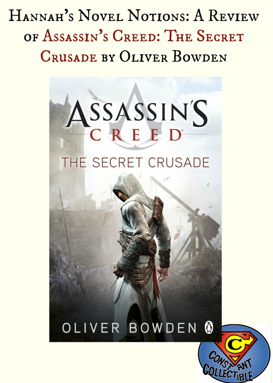 Hannah's Novel Notions: A Review of Assassin's Creed: The Secret Crusade by Oliver Bowden