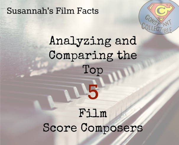 Susannah's Film Facts Analyzing and Comparing the Top 5 Film Score Composers - Constant Collectible