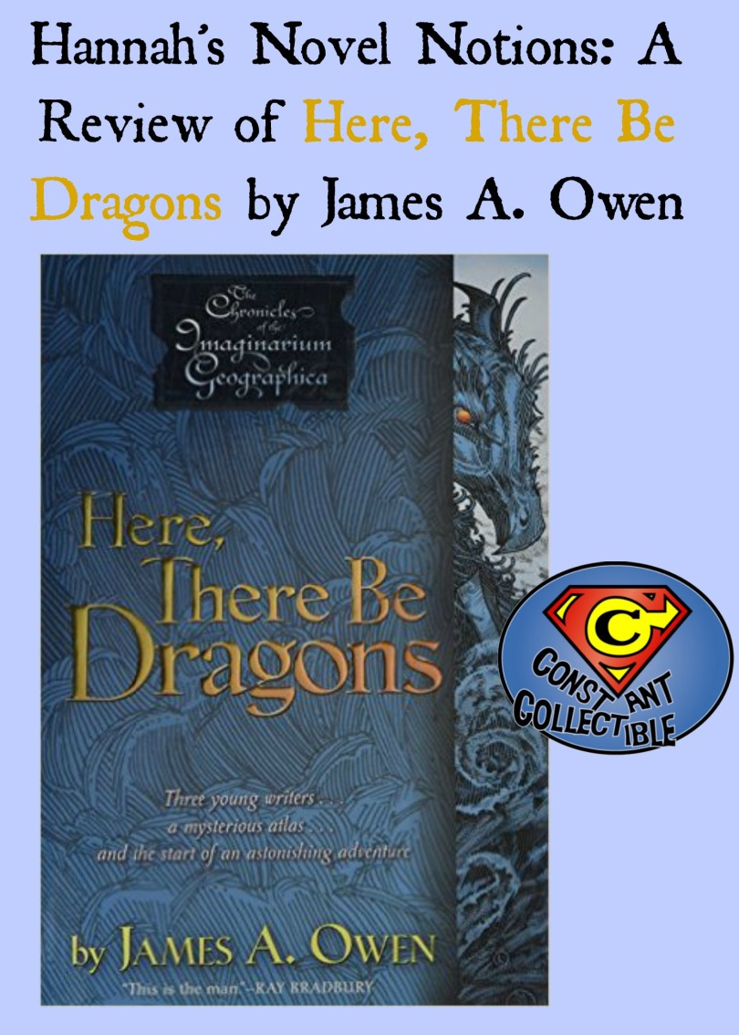Hannah's Novel Notions: A Review of Here, There Be Dragons by James A. Owen