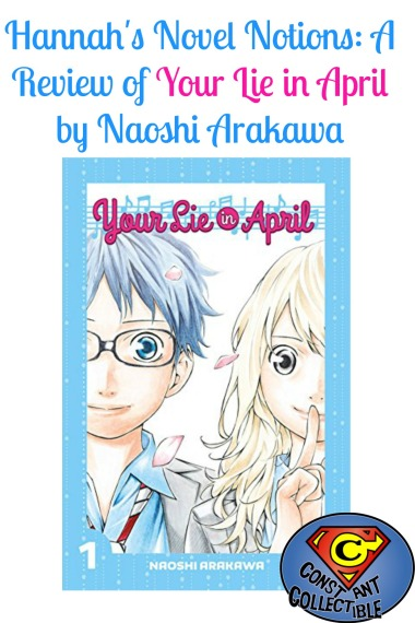 Hannah's Novel Notions_ A Review of Your Lie in April by Naoshi Arakawa