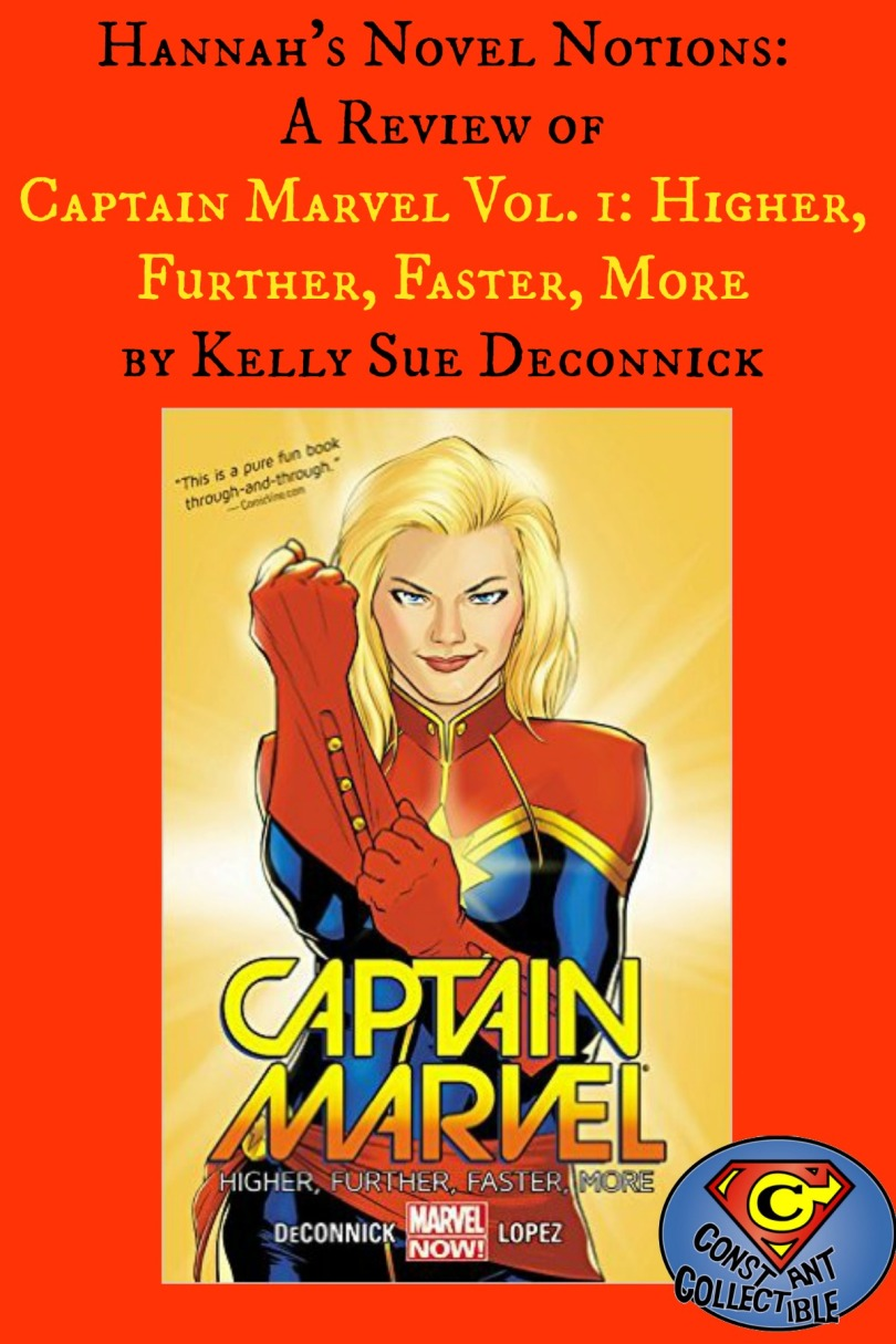 Hannah's Novel Notions: A Review of Captain Marvel Vol. 1: Higher, Further, Faster, More by Kelly Sue Deconnick