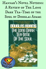 Hannah's Novel Notions: A Review of The Long Dark Tea-Time of the Soul by Douglas Adams
