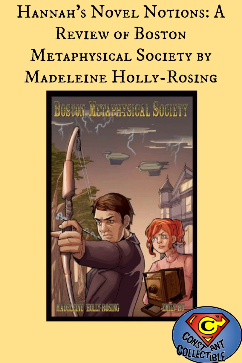 Hannah's Novel Notions: A Review of Boston Metaphysical Society by Madeleine Holly-Rosing