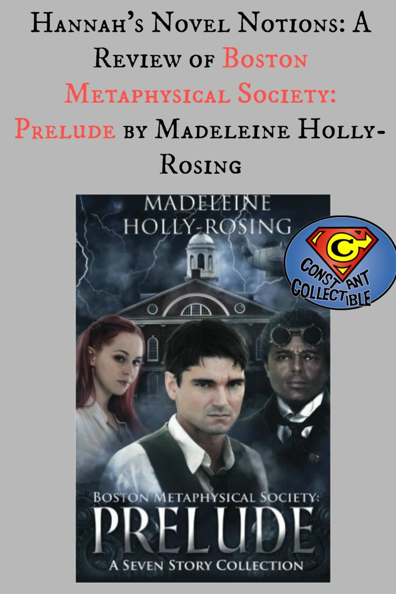 Hannah's Novel Notions: A Review of Boston Metaphysical Society: Prelude by Madeleine Holly-Rosing
