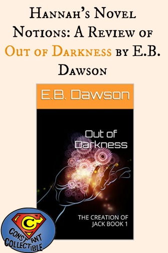 Hannah's Novel Notions: A Review of Out of Darkness by E.B. Dawson