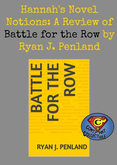 Hannah's Novel Notions: A Review of Battle for the Row by Ryan J. Penland