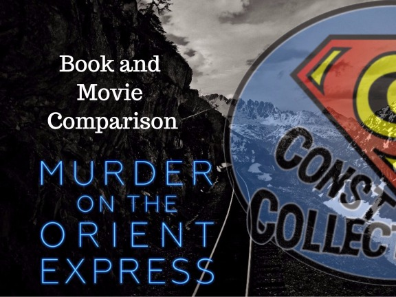 Book and Movie Comparison_ Murder on the Orient Express - Constant Collectible